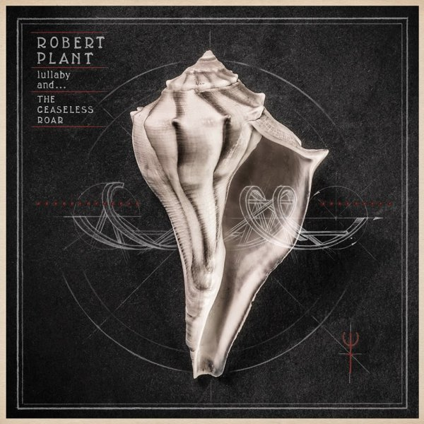 Robert Plant — lullaby and... The Ceaseless Roar